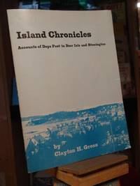 Island Chronicles: Accounts of Days Past in Deer Isle and Stonington