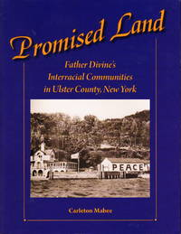 image of The Promised Land:  Father Divine's Interracial Communities in Ulster County, New York