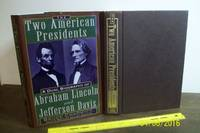 Two American Presidents: Abraham Lincoln and Jefferson Davis