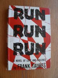 Run Run Run by  Frank Taubes - First edition first printing - 1955 - from Scene of the Crime Books, IOBA (SKU: biblio12617)
