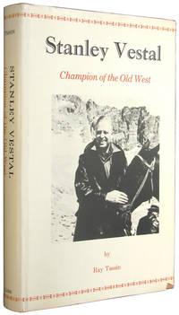Stanley Vestal: Champion of the Old West