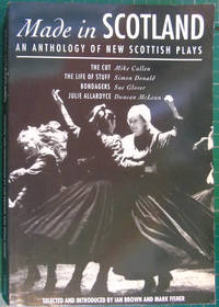 Made in Scotland: An Anthology of New Scottish Plays