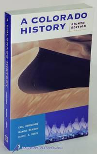 A Colorado History: Eighth Edition