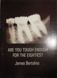 Are You Tough Enough For The Eighties? (Inscribed to a Fellow Poet)