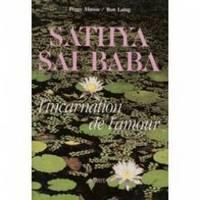 Sathya sai baba / l'incarnation de l'amour