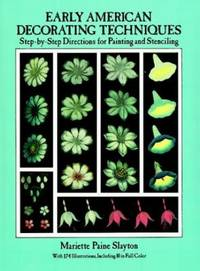 image of Early American Decorating Techniques : Step-by-Step Directions for Painting and Stenciling