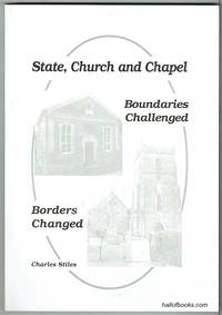 State, Church And Chapel: Boundaries Challenged, Borders Changed (signed)