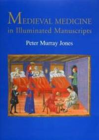 Medieval Medicine in Illuminated Manuscripts