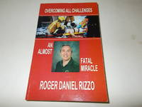 Overcoming All Challenges : An Almost Fatal Miracle