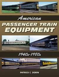 image of American Passenger Train Equipment: 1940s-1980s