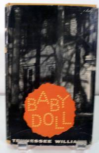image of Baby Doll The Script For The Film; Incorporating The Two One-Act Plays Which Suggested It -- 27 Wagons Full of Cotton & The Long Stay Cut Short/or/The Unsatisfactory Supper
