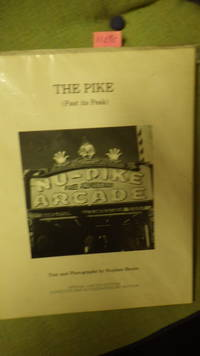 Pike, The  ( Past its Peak ) Special Limited Numbered 1st Edition SIGNED by Author , Long Beach California Amusement Park