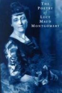 The Poetry of Lucy Maud Montgomery