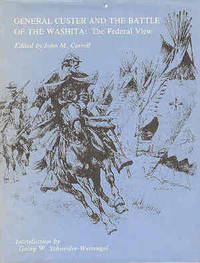 General Custer and the Battle of the Washita The Federal View