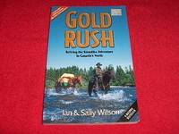 Gold Rush : Reliving the Klondike Adventure in Canada's North by  Sally  Ian; Wilson - Paperback - 1996 - from Laird Books (SKU: ROOMX54)
