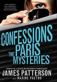 Confessions: The Paris Mysteries by James Patterson - Hardcover - 2014-01-08 - from Books Express and Biblio.com