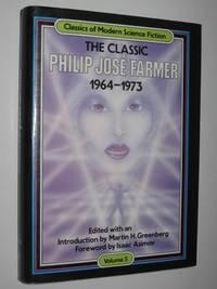 The Classic Philip Jose Farmer 1964-1973 Volume 5 - Classics of Modern Science Fiction Series #5