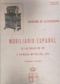 Catalogo De La Exposicion De Mobiliario Espanol De Los Siglos XV, XVI, y  Primera Mitad Del XVII