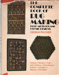 THE COMPLETE BOOK OF RUG MAKING Folk Methods and Ethnic Designs