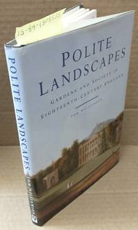 Polite Landscapes, Gardens and Society in Eighteenth-Century England