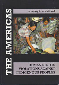 Human Rights Violations Against Indigenous Peoples of the Americas