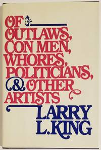 OF OUTLAWS, CON MEN, WHORES, POLITICIANS, & OTHER ARTISTS