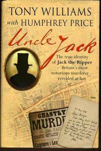 Uncle Jack : The True Identity Of Jack The Ripper Revealed At Last