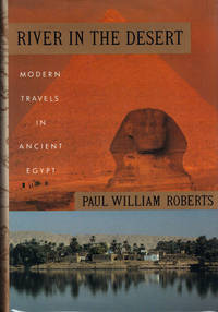 RIVER IN THE DESERT ~ Modern Travels in Ancient Egypt