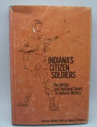 image of Indiana's Citizen Soldiers: The Militia and National Guard in Indian History