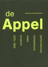 De Appel. Performance - Installations - Video -  projects 1975-1983