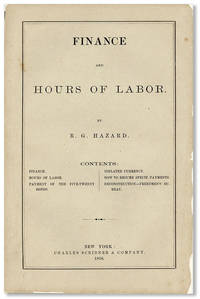 Finance and Hours of Labor by  R[owland] G HAZARD - Paperback - First Edition - 1868 - from Lorne Bair Rare Books and Biblio.com