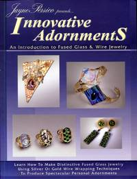 image of Innovative Adornments: An Introduction to Fused Glass and Wire Jewelry