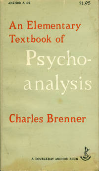 AN ELEMENTARY TEXTBOOK OF PSYCHOANALYSIS (Anchor A-102)