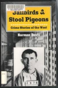 JAILBIRDS AND STOOL PIGEONS  Crime Stories of the West