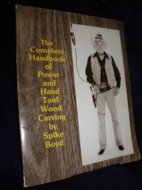 The Complete Handbook of Power and Hand Tool Wood Carving