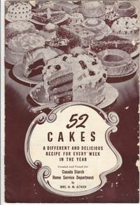 52 Cakes (fifty-two):  A Different and Delicious Recipe for Every Week in the Year