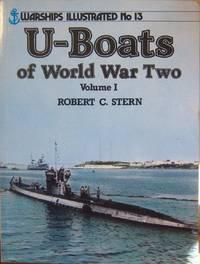 U-Boats of World War Two Volume I Warships Illustrated No 13