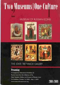 Two Museums - On Culture. The Cooperative Internatioal Exhibition  Of Rare Russian Icons From the Collections of the State Tretyakov  Gallery and Museum of Russian Icons