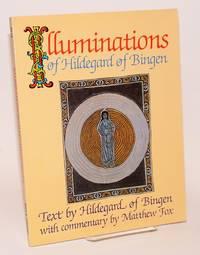 Illuminations of Hildegard of Bingen; Text by Hildegard of Bingen, with commentary by Matthew Fox by  Matthew Fox Hildegard of Bingen - Paperback - 1985 - from Bolerium Books Inc., ABAA/ILAB and Biblio.com