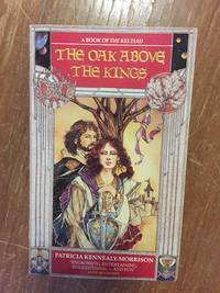 THE OAK ABOVE THE KINGS (BOOK 5 OF THE KELTIAD SERIES)
