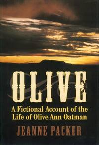 Olive: A Fictional Account of the Life of Olive Ann Oatman