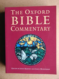 The Oxford Bible Commentary. by  John & John Muddiman. Edited By Barton - Paperback - 2007 - from N. G. Lawrie Books. (SKU: 37232)