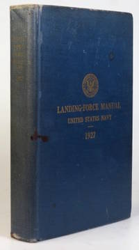 Landing-Force Manual United States Navy. Revised by the... In the Revision Assistance was...