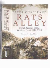 Rats Alley:  Trench Names of the Western Front, 1914 - 1918 ( WWI / World War I / One )( Rats' / Rat's )