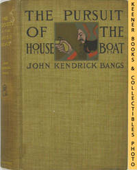 The Pursuit Of The House Boat Being Some Further Account Of The Divers  Doings Of The Associated Shades, Under The Leadership Of Sherlock Holmes,  Esq. by  John Kendrick Bangs - First Edition: First Printing - 1897 - from KEENER BOOKS (Member IOBA) (SKU: 010079)