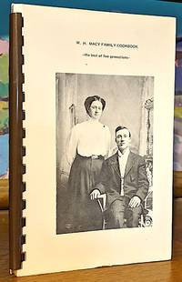 Wilford H. Macy Family Cookbook. The Best of Five Generations
