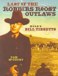 image of Last of the Robbers Roost Outlaws_ Moab's Bill Tibetts