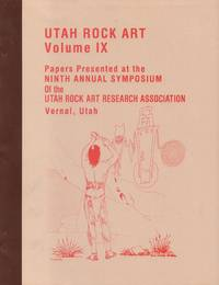 Utah Rock Art Volume IX Papers Presented At the Ninth Annual Symposium of  the Utah Rock Art Research Association