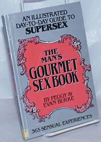 image of The Man's Gourmet Sex Book: an illustrated day-to-day guide to supersex; 365 sensual experiences