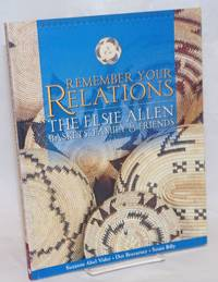 Remember Your Relations; The Elsie Allen Baskets, Family & Friends